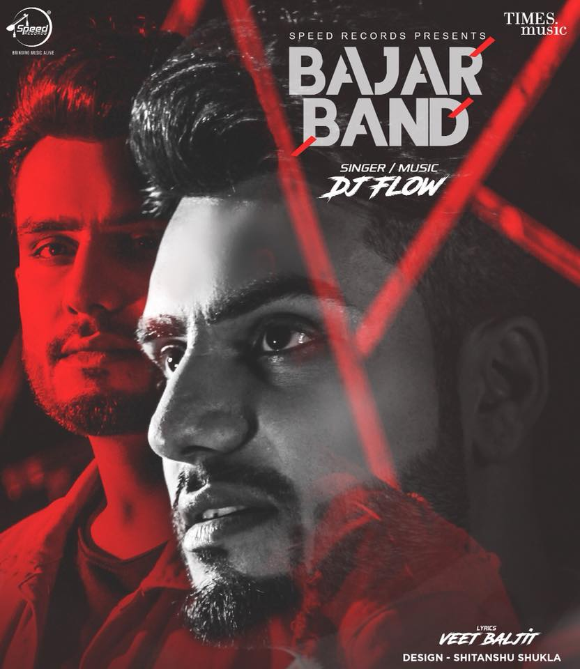 Bajar Band Lyrics - DJ Flow Feat Veet Baljit | New Song 2018