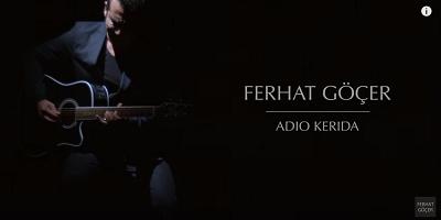 Ferhat Göçer Adio Kerida Şarkı Sözü