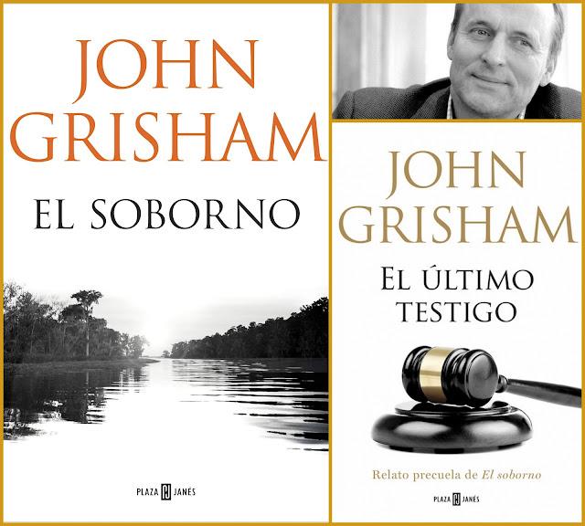 "John Grisham, ""El soborno"", ""El último testigo"""