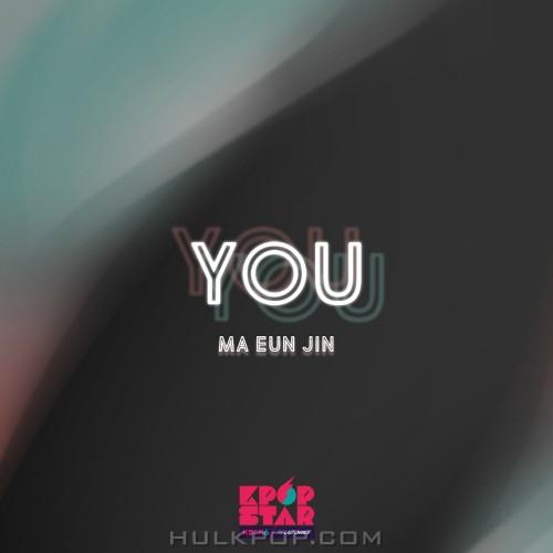 MA EUN JIN – KPOP Star Season 6 `You`