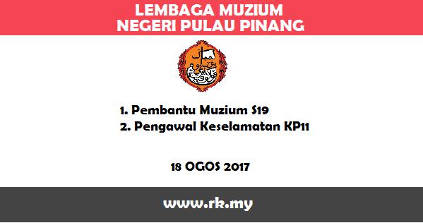 Jobs in Lembaga Muzium Negeri Pulau Pinang (18 Ogos 2017)