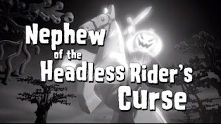Nephew ot the Headless Rider's Curse