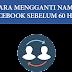 Cara Mengganti Nama Akun Facebook Sebelum 60 Hari - 2017