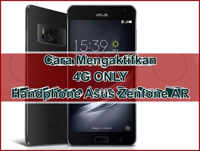 """Cara Mengaktifkan """"4G Only"""" di Zenfone AR ASUS"""
