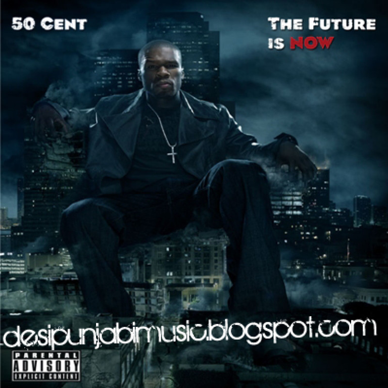 Punjabi Music: 50 Cent - The Future Is Now (2011) mp3 Songs