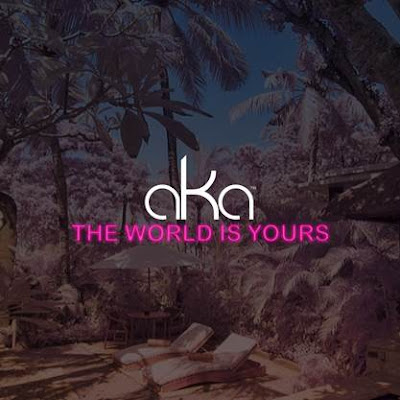 AKA - The World Is Yours (2o16) [DOWNLOAD]