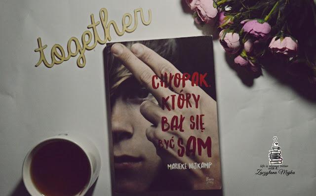 """Być razem... – recenzja książki #289 – Marieke Nijkamp """"Chłopak, który bał się być sam"""""""
