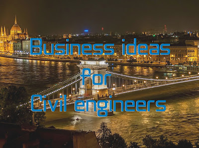 50 Best Small Business Ideas for Civil Engineers in 2018