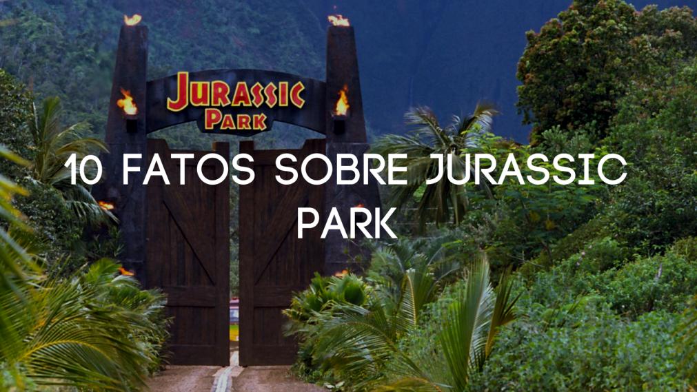 10 coisas que você não sabia sobre Jurassic Park