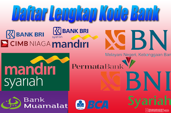 Daftar Kode Bank Lengkap (BRI,Mandiri,BCA,BNI) dan Bank Lokal