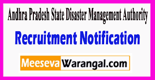 Andhra Pradesh State Disaster Management Authority Recruitment Notification 2017 Last Date 12-06-2017