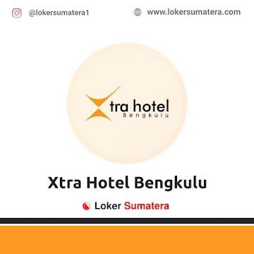 Lowongan Kerja Bengkulu: Xtra Hotel Juni 2021