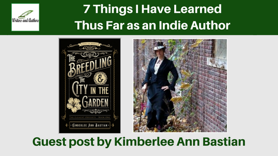 7 Things I Have Learned Thus Far as an Indie Author, guest post by Kimberlee Ann Bastian
