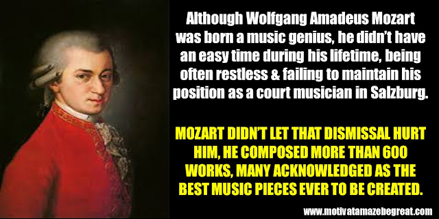 63 Successful People Who Failed: Wolfgang Amadeus Mozart, Success Story, restless, court musician in Salzburg, 600 works, best music pieces ever to be created