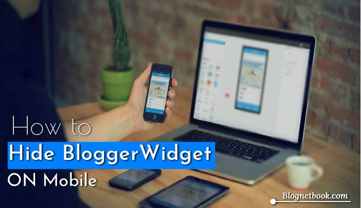 how to hide OR Show blogger Widget ON Mobile.