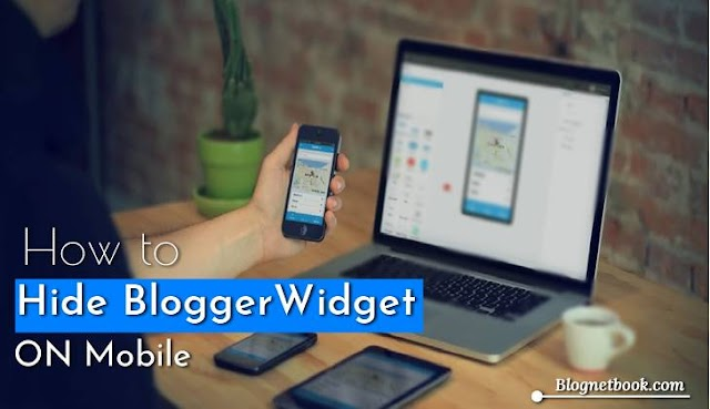 How To Hide OR Show Blogger Widget On Mobile