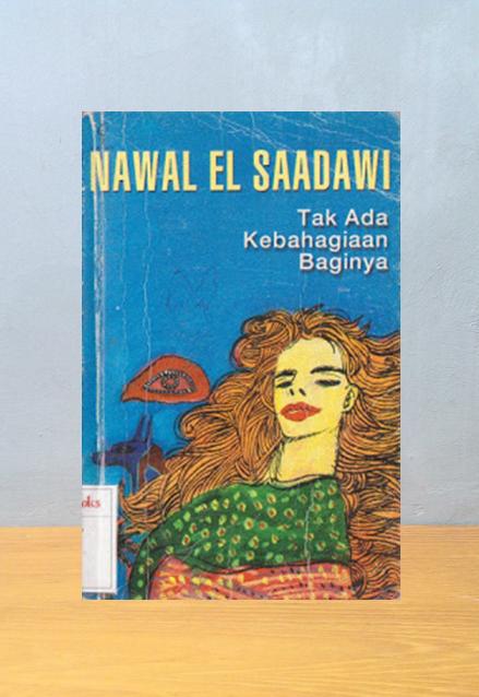 Tak Ada Kebahagiaan Baginya, Nawal El Saadawi