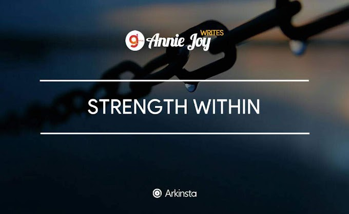 Annie~Joy writes: Strength Within. #BeInspired!