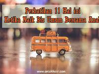 Perhatikan 11 Hal Berikut Saat Naik Bis Umum Bersama Anak
