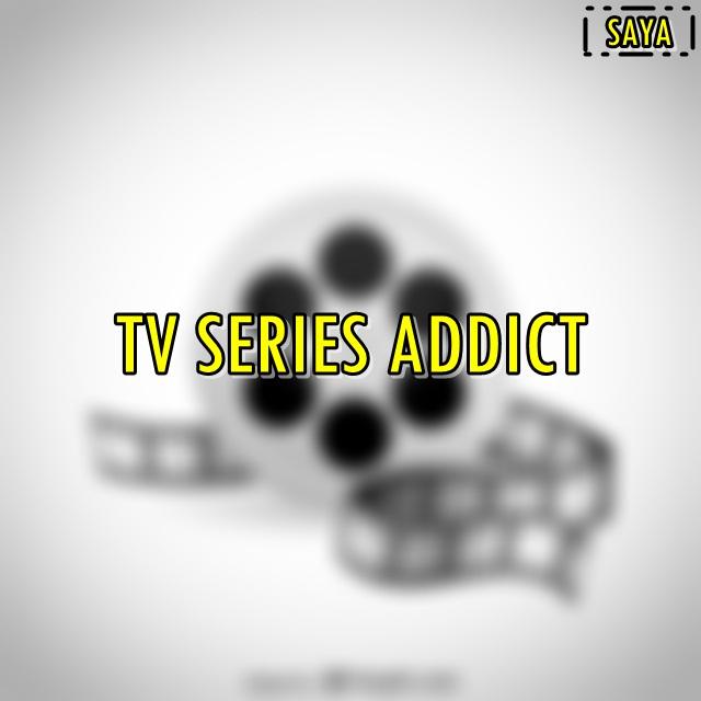 awal mula kecanduan menonton tv series