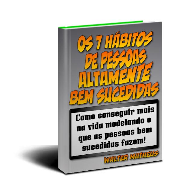 Os 7 hábitos das pessoas altamente bem sucedidas