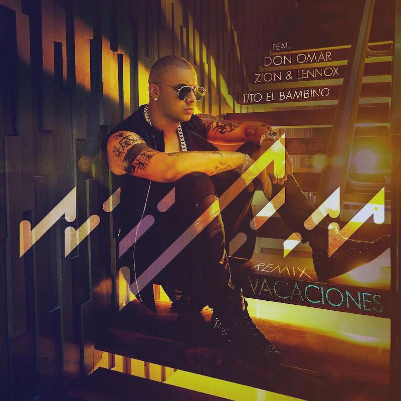 Wisin Ft. Don Omar, Zion y Lennox Y Tito El Bambino – Vacaciones (Official Remix)