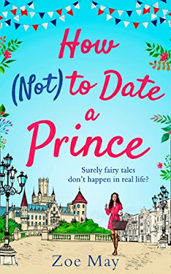 Book Review: How (Not) to Date a Prince, by Zoe May, 4 stars