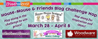 http://housemouse-challenge.blogspot.com/2016/03/house-mouse-stampendous-blog-hop.html