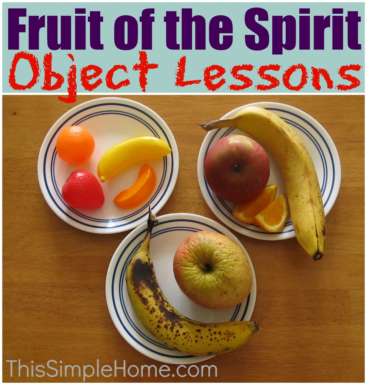 Fruit Of The Spirit Object Lessons And Snack