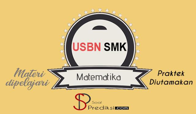 Latihan Soal dan Kunci Jawaban USBN Matematika SMK 2019