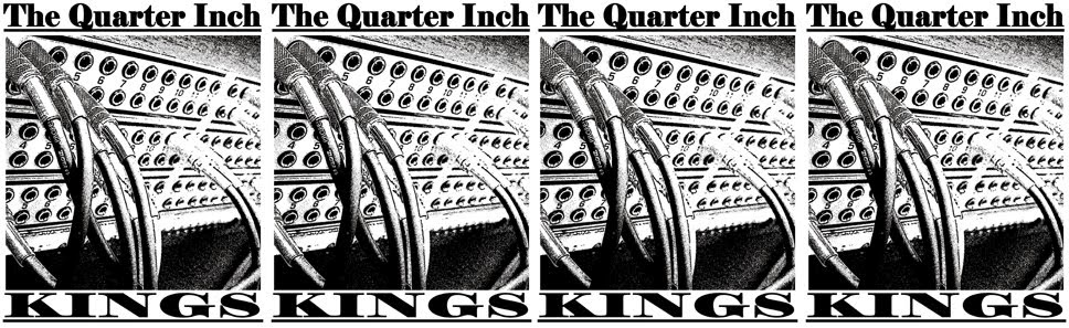 The Quarter Inch Kings