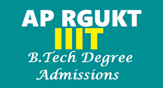 AP RGUKT admissions, AP IIIT Admissions, AP IIIT B.Tech Admissions 2017