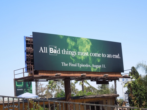 All Bad things must come to an end Breaking Bad billboard