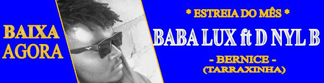 https://homesbeats.blogspot.com/2016/12/baba-lux-bernice-feat-dnyl-b.html