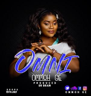 MUSIC: Ommoh Ge - Omni || @OmmohGe