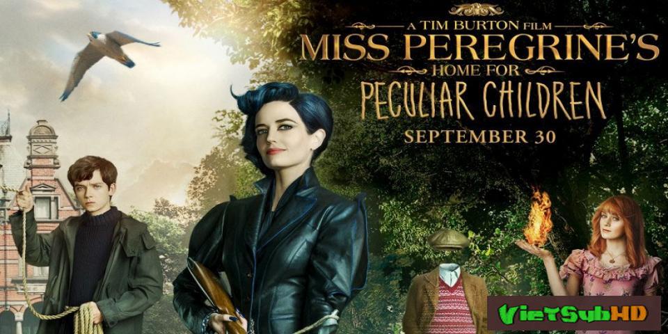 Phim Trại Trẻ Đặc Biệt Của Cô Peregrine VietSub HD | Miss Peregrine's Home For Peculiar Children 2016