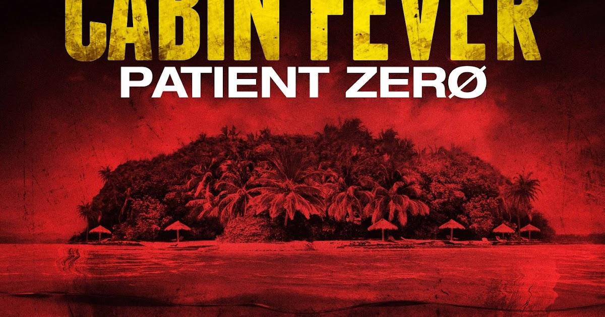 30 Days Of Plight Cabin Fever Patient Zero Aka Cabin Fever 3