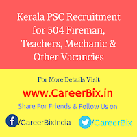 Kerala PSC Recruitment for 504 Fireman, Teachers, Mechanic, Ayah, Police Constable, LDC/ Village Asst Vacancies