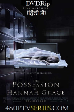 The Possession of Hannah Grace (2018) 700MB Full Hindi Dual Audio Movie Download 720p DVDRip thumbnail