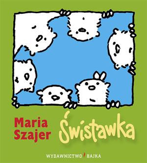 Świstawka - Maria Szajer