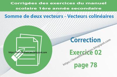 Correction - Exercice 02 page 78 - Somme de deux vecteurs - Vecteurs colinéaires