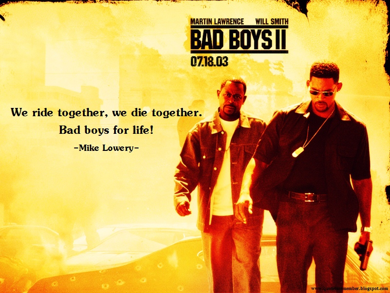 Quote To Remember Bad Boys Ii 2003