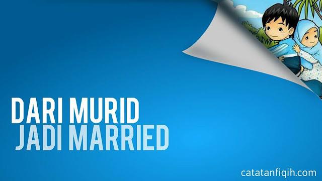 dari murid jadi married