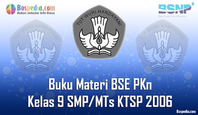 Buku Materi BSE Pendidikan Kewarganegaraan Kelas 9 SMP/MTs KTSP 2006 Terbaru