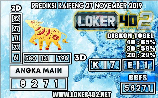 PREDIKSI TOGEL KAIFENG POOLS LOKER4D2 27 NOVEMBER 2019