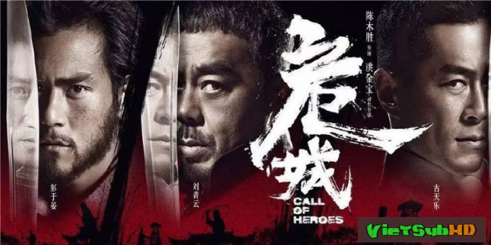 Phim Nguy Thành Tiêm Bá VietSub + TM HD | Call of Heroes - The Deadly Reclaim 2016