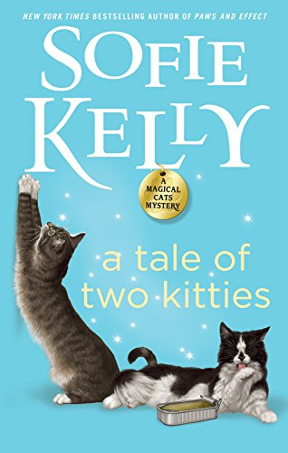 A Tale of Two Kitties, by Sofie Kelly