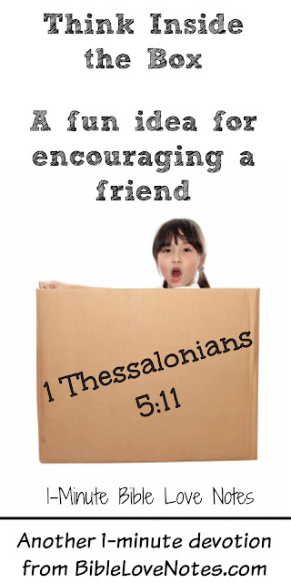 Encourage someone with a surprise box, 1 Thessalonians 5:11
