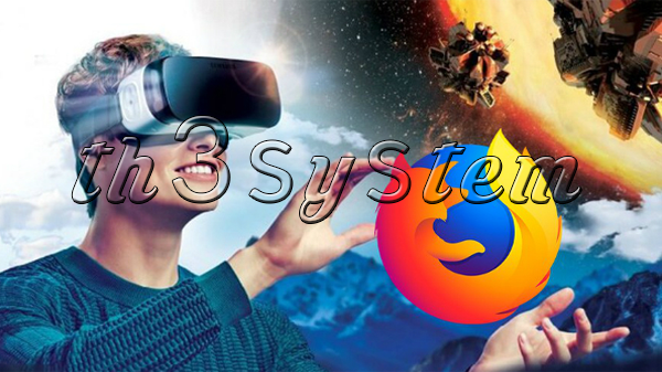 Mozilla announces new browser for virtual reality and augmented!