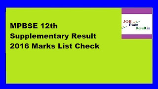 MPBSE 12th Supplementary Result 2016 Marks List Check